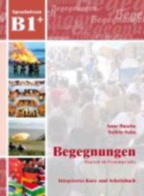 Buscha, Anne - Szita, Szilvia: Begegnungen Deutsch als Fremdsprache B1+: Integriertes Kurs- und Arbeitsbuch