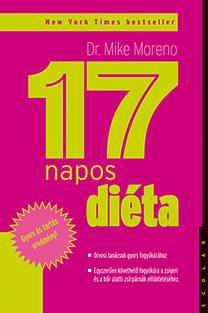 Dr. Mike Moreno: 17 napos diéta - Orvosi tanácsok gyors fogyókúrához