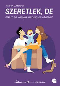 Andrew G. Marshall: Szeretlek, de miért én vagyok mindig az utolsó? - Hogyan tedd gyerekbiztossá a házasságod?