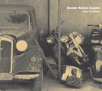 Balázs Elemér Quintet: Always That Moment (Mindig az a perc)