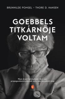 Brunhilde Pomsel, Thore D. Hansen: Goebbels titkárnője voltam