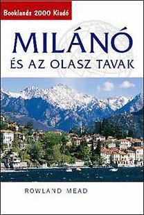 Rowland Mead: Milánó és az olasz tavak - Útikalauz