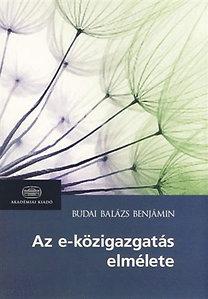 Budai Balázs Benjámin: Az e-közigazgatás elmélete