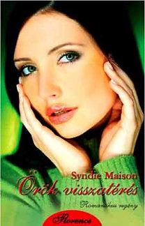 Syndie Maison: Örök visszatérés