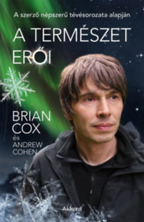 Brian Cox, Andrew Cohen: A természet erői