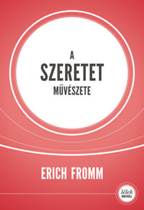 Erich Fromm: A szeretet művészete