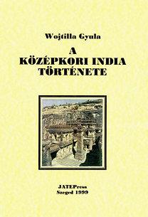 Wojtilla Gyula: A középkori India története