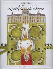 Zalán Tibor: Királylányok könyve