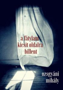Ozsgyáni Mihály: A fátylam kicsit oldalra billent