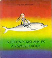 Kristina Brenkova: A delfines kislány és a ravaszdi róka