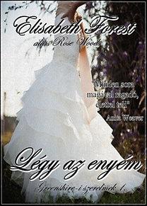 Elisabeth Forest: Légy az enyém