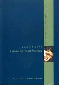 Jászi Oszkár: Európai Egyesült Államok - The United States of Europe - Európai mestermunkák