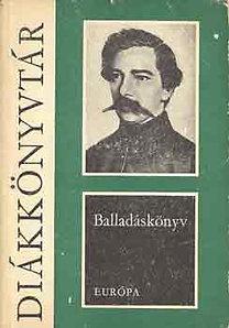 Balladáskönyv - Válogatás a világirodalom balladáiból