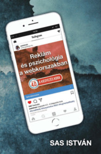 Sas István: Reklám és pszichológia a webkorszakban - Upgrade 4.0 - A kiegyezés kora