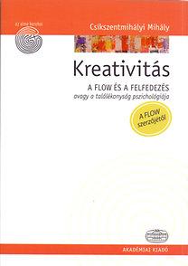 Csíkszentmihályi Mihály: Kreativitás - A flow és a felfedezés avagy a találékonyság pszichológiája