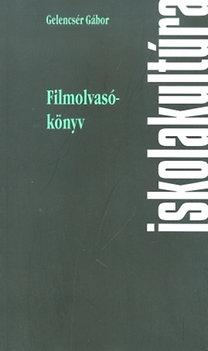 Gelencsér Gábor: Filmolvasókönyv (Írások filmművészeti kötetekről)