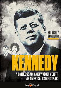 Martin Dugard; Bill O'Reilly: Kennedy - A gyilkosság, amely véget vetett az amerikai Camelotnak - A gyilkosság, amely véget vetett az amerikai Camelotnak