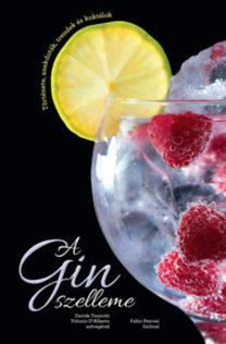 Davide Terziotti, Vittorio D'alberto: A Gin szelleme - Az ital története, anekdoták, trendek és koktélok