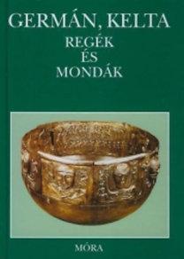 Dömötör Tekla (szerk.): Germán, kelta regék és mondák