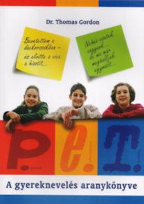 Thomas Gordon: P.E.T. - A gyereknevelés aranykönyve