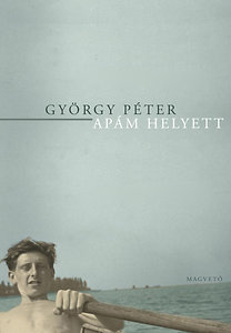 György Péter: Apám helyett