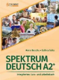 Buscha, Anne - Szita, Szilvia: Spektrum Deutsch A2+: Integriertes Kurs- und Arbeitsbuch für Deutsch als Fremdsprache
