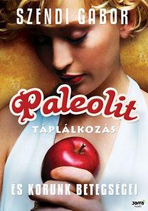 Szendi Gábor: Paleolit táplálkozás és korunk betegségei