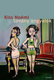 Kiss Noémi: Sovány angyalok