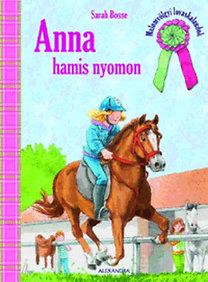 Sarah Bosse: Anna hamis nyomon - Malomvölgyi lovaskalandok