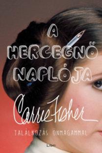 Carrie Fisher: A hercegnő naplója - Találkozás önmagammal