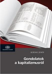 Kornai János: Gondolatok a kapitalizmusról