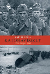 Marton Gyula: Katonavégzet - Don-kanyar, 1943