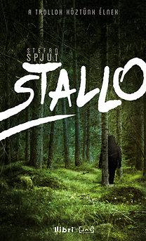 Stefan Spjut; Fejérvári Boldizsár (ford.): Stallo - A trollok köztünk élnek