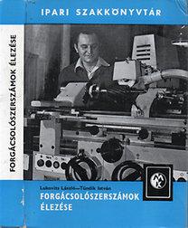 Lukovits László; Tündik István: Forgácsolószerszámok élezése (Ipari Szakkönyvtár)