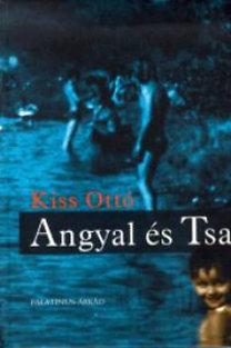Kiss Ottó: Angyal és Tsa (novellák)