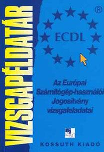Alföldi István: Vizsgapéldatár ECDL - Új - Az Európai Számítógép-használói Jogosítvány vizsgafeladatai