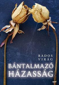 Rados Virág: Bántalmazó házasság