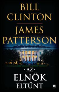 Bill Clinton, James Patterson: Az elnök eltűnt