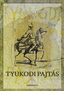 Jankovich Ferenc: Tyukodi pajtás