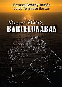 Bencze Györgytamás: Viszontlátásra Barcelonában