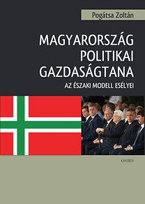 Pogátsa Zoltán: Magyarország politikai gazdaságtana - Az északi modell esélyei