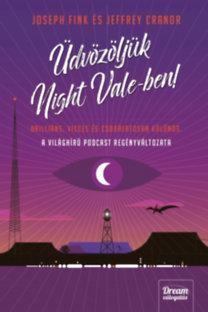 Joseph Fink, Jeffrey Cranor: Üdvözöljük Night Vale-ben!