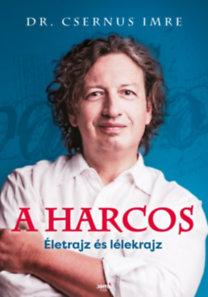 Dr. Csernus Imre: A harcos