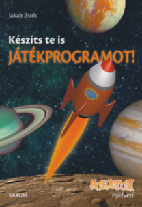 Jakab Zsolt: Készíts te is játékprogramot! - Scratch nyelven
