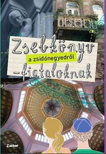 Cserhalmi Marcell, Farkas Kinga Ágnes, Halász Eszter: Zsebkönyv a zsidónegyedről - Fiataloknak