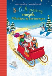 Anne Ameling, Monika Parciak: 3-5-8 perces mesék - Mikulásra és karácsonyra