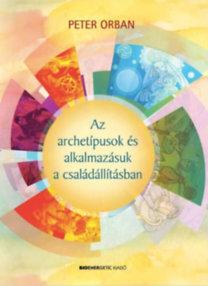 Peter Orban: Az archetípusok és alkalmazásuk a családállításban
