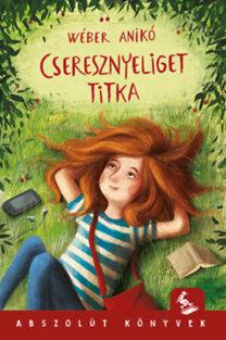 Wéber Anikó: Cseresznyeliget titka