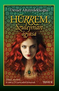 Demet Altınyeleklioğlu: Hürrem, Szulejmán ágyasa - Szulejmán sorozat I.