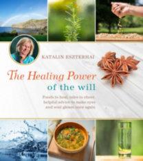 Eszterhai Katalin: The Healing Power of the Will